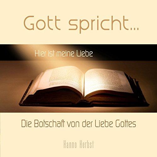 Gott spricht: Die Botschaft von der Liebe Gottes Titelbild