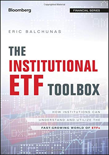 Image OfThe Institutional ETF Toolbox: How Institutions Can Understand And Utilize The Fast-Growing World Of ETFs (Bloomberg Finan...