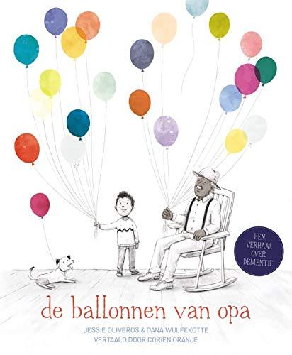 De ballonnen van opa: Een verhaal over dementie