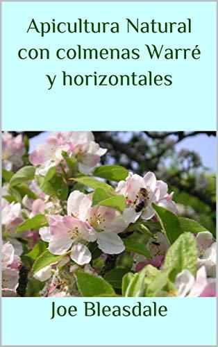 Apicultura Natural con colmenas Warré y horizontales