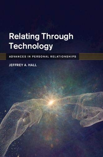 Relating Through Technology: Everyday Social Interaction (Advances in Personal Relationships)