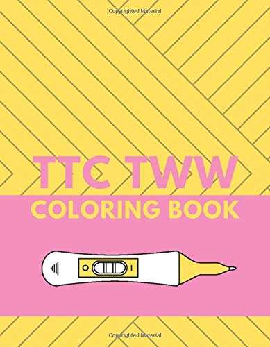 TTC TWW Coloring Book: 14 TTC inspired designs to help you relax and pass the time during your two week wait
