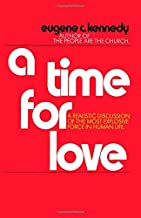 A Time for Love by Eugene Kennedy (1987-02-06)