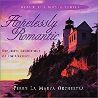 Hopelessly Romantic by Perry La Marca (2012-09-07)