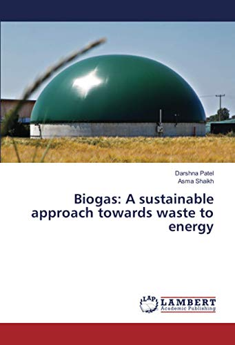 Biogas: A sustainable approach towards waste to energy