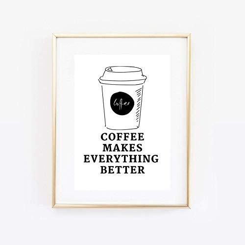 Din A4 Kunstdruck ungerahmt Spruch - Coffee makes everything better - Kaffee, Kafeeliebe, Küche, Spruch, Zitat, Typographie Geschenk Druck Poster Bild
