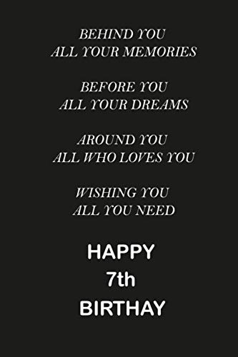 Behind You All Your Memories Before You All Your Dreams Around You All who loves Happy 7th Birthday: This 7th Birthday Journal / Diary / ... with a wood background theme for writing