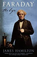 Faraday: The Life