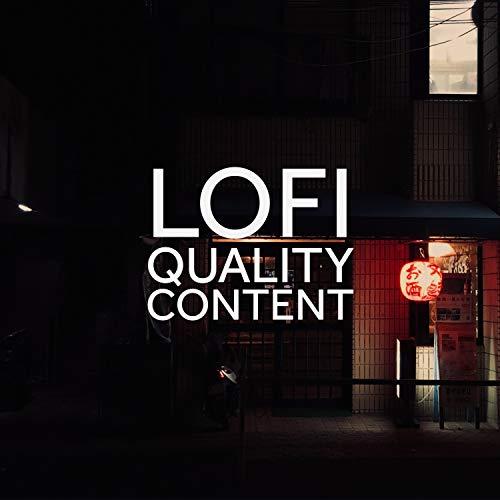 Lofi Quality Content