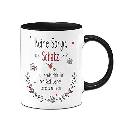 Tassenbrennerei Tasse Keine Sorge Schatz Ich werde Dich für den Rest deines Lebens Nerven Ich Liebe Dich Geschenk für Freundin, Freund (Schwarz)