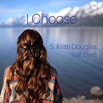 I Choose (feat. Evan)