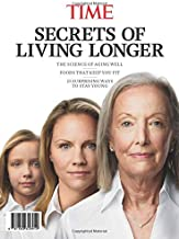 TIME Secrets of Living Longer: The Science of Aging Well - Foods That Keep You Fit - 23 Surprising Ways to Stay Young