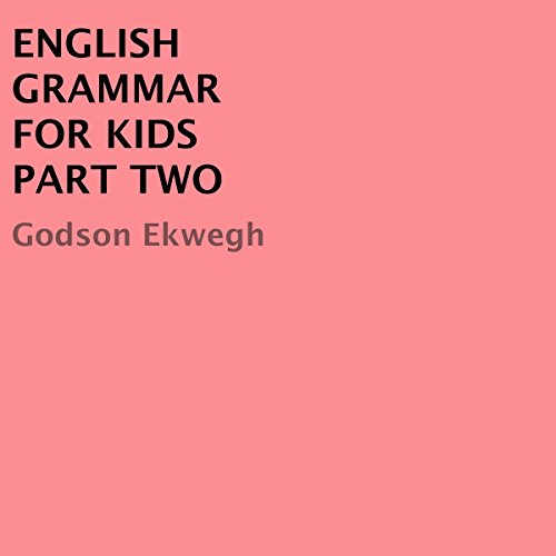 English Grammar for Kids, Part 2 audiobook cover art