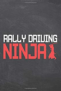 Rally Driving Ninja: Rally Driving Notebook, Planner or Journal - Size 6 x 9 - 110 Dot Grid Pages - Office Equipment, Supplies, Gear - Funny Rally Driving Gift Idea for Christmas or Birthday