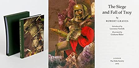 The Siege and Fall of Troy. Introduced By Lawrence Norfolk. Illustrated By Grahame Baker.