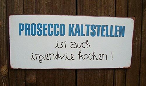 Dekoratives Schild Wandbild Spruch Prosecco kaltstellen ... 31x13cm
