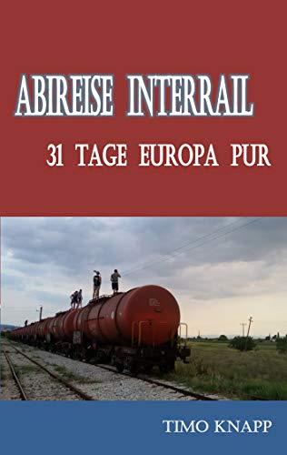 Abireise Interrail: 31 Tage Europa pur