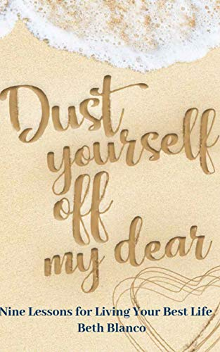 Dust Yourself Off, My Dear: Nine Lessons For Living Your Best Life (English Edition)