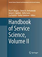 Handbook of Service Science, Volume II (Service Science: Research and Innovations in the Service Economy)