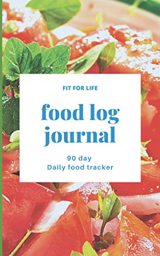 FOOD LOG JOURNAL: 90 Day Pocket Notebook Tracker. Watch, Monitor and Log your daily food intake. A food dairy for weight loss -To help you to 'Eat ... Small Size 5 x 8
