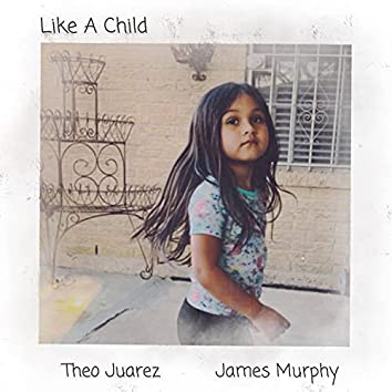 Like A Child (feat. James Murphy)