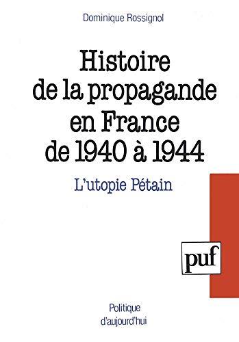 Histoire de la propagande en France de 1940 à 1944