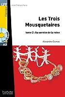 Les Trois Mousquetaires - Tome 2 + CD Audio MP3: Les Trois Mousquetaires - Tome 2 + CD Audio MP3 (Lff (Lire En Francais Facile))