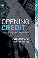 Opening Credit: A practitioner's guide to credit investment