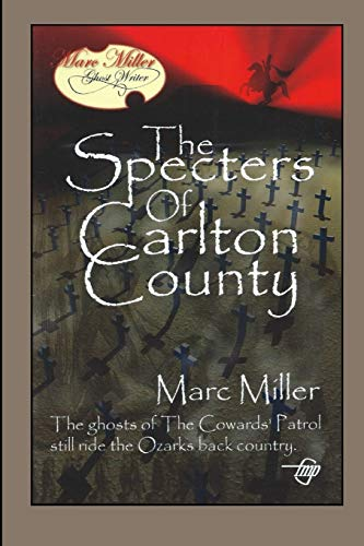 The Specters of Carlton County (Mrac Miller, ghost writer)