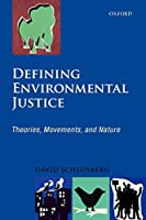 Defining Environmental Justice: Theories, Movements, and Nature