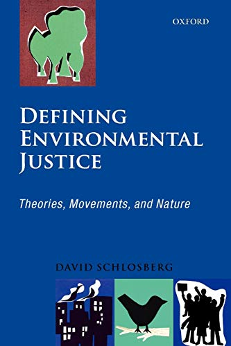 Defining Environmental Justice: Theories, Movements, and...