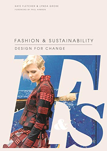 Fletcher, K:  Fashion and Sustainability: Design for Change