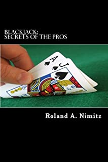 Blackjack: Secrets Of The Pros: Play Like A Pro And Win!