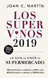 Los supervinos 2019: La guía de vinos del supermercado (LAS GUIAS DEL LINCE)...