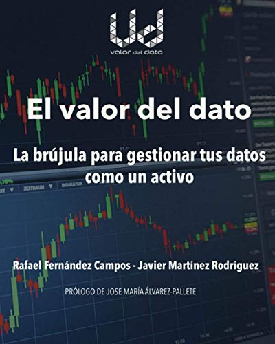 El valor del dato: La brújula para gestionar tus datos como un activo