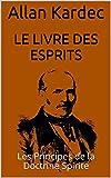 Le Livre des Esprits - Les Principes de la Doctrine Spirite - Format Kindle - 0,99 €