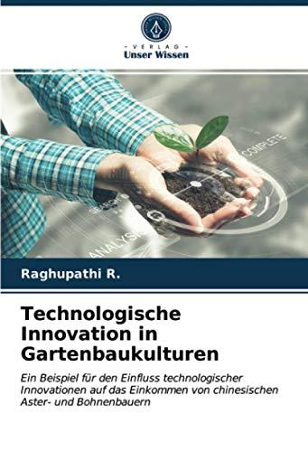 Technologische Innovation in Gartenbaukulturen: Ein Beispiel für den Einfluss technologischer Innovationen auf das Einkommen von chinesischen Aster- und Bohnenbauern