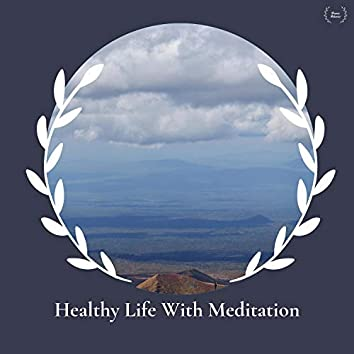 Healthy Life With Meditation