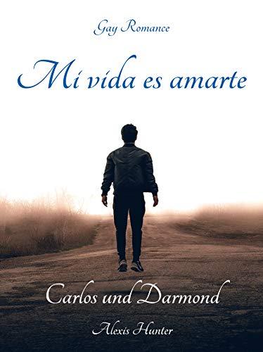 Mi vida es amarte - Carlos und Darmond: Gay Romance