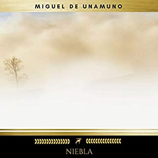 Niebla                   By:                                                                                                                                 Miguel de Unamuno                               Narrated by:                                                                                                                                 Joana Gonzalez                      Length: 6 hrs and 51 mins     13 ratings     Overall 4.8