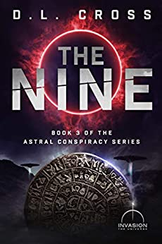 The Nine (Astral Conspiracy Book 3) by [D.L. Cross]