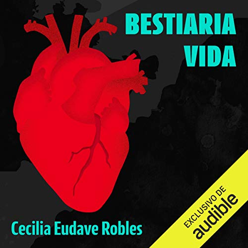 Bestiaria vida [Beast of Life] Audiobook By Cecilia Eudave cover art