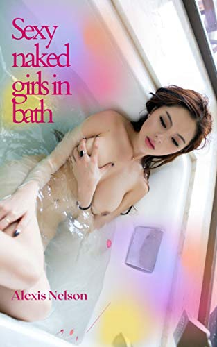 Sexy naked girls in bath (English Edition)