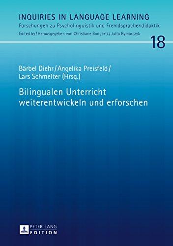 Bilingualen Unterricht weiterentwickeln und erforschen (Inquiries in Language Learning 18)