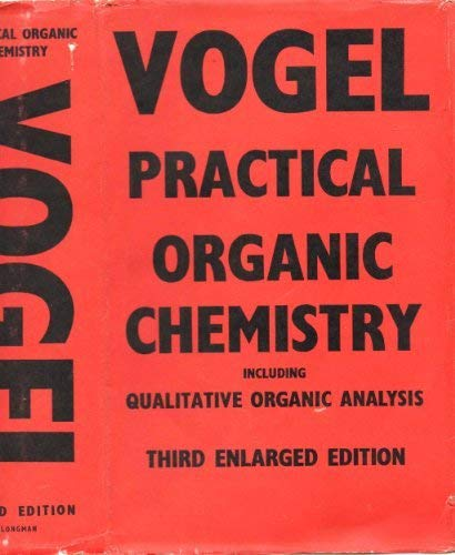 A Text-book of Practical Organic Chemistry Including Qualitative Organic Analysis. Third Edition