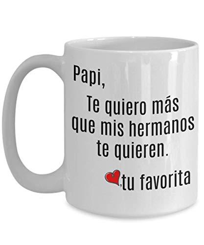 regalos para mi padre de hija, papi te quiero mas que mis hermanos te quieren, dia del las padre, Spanish gifts for dad, querido papa mug, tazas para