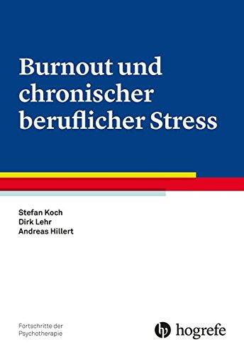 Burnout und chronischer beruflicher Stress (Fortschritte der Psychotherapie)