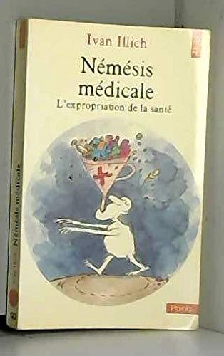 Némésis médicale : L'expropriation de la santé