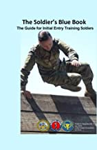 The Soldier's Blue Book: The Guide for Initial Entry Training Soldiers TRADOC Pamphlet 600-4 July 2016