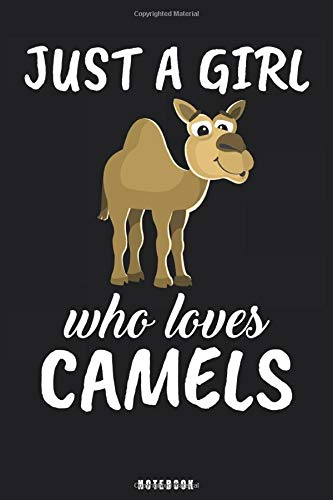 Just A Girl Who Loves Camels: Camel Notebook Journal - Blank Wide Ruled Paper - Funny Camel Accessories - Camels Gifts for Women, Girls and Kids